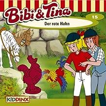 Der rote Hahn: Bibi und Tina 15