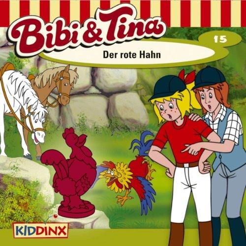 Der rote Hahn (Bibi und Tina 15) audiobook cover art