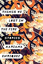 Books Set In Argentina, Things We Lost in the Fire by Mariana Enríquez - argentina books, argentina novels, argentina literature, argentina fiction, argentina, argentine authors, argentina travel, best books set in argentina, popular argentina books, argentina reads, books about argentina, argentina reading challenge, argentina reading list, argentina culture, argentina history, argentina travel books, argentina books to read, novels set in argentina, books to read about argentina, argentina packing list, south america books, book challenge, books and travel, travel reading list, reading list, reading challenge, books to read, books around the world