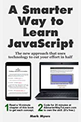 A Smarter Way to Learn JavaScript: The new approach that uses technology to cut your effort in half Kindle Edition