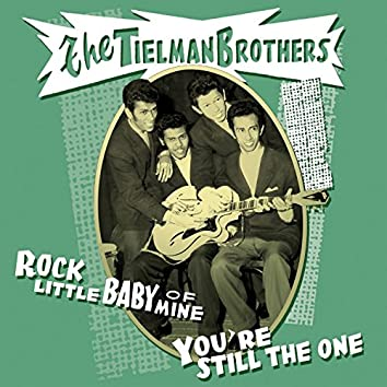 Rock Little Baby of Mine (You're Still the One)