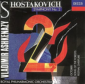 Shostakovich: Symphony No.2/Festival Overture/Song Of The Forests, Etc.