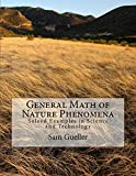 General Math of Nature Phenomena: Solved Examples in Science and Technology (English Edition)