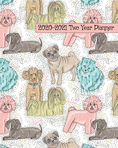 2020-2021 Two Year Planner: Sweet Small Breed Dogs Cover on a Weekly...