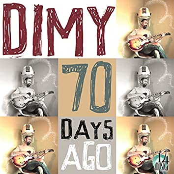 70 Days Ago