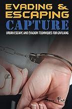 Evading and Escaping Capture: Urban Escape and Evasion Techniques for Civilians: 2