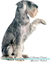 Standard Schnauzer Affirmations Workbook Standard Schnauzer Presents: Positive and Loving Affirmations Workbook. Includes: Mentoring Questions, Guidance, Supporting You.