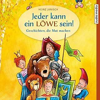 Jeder kann ein Löwe sein!     Geschichten, die Mut machen              Autor:                                                                                                                                 Heinz Janisch                               Sprecher:                                                                                                                                 Peter Veit,                                                                                        Tim Schwarzmaier                      Spieldauer: 2 Std. und 9 Min.     2 Bewertungen     Gesamt 4,0