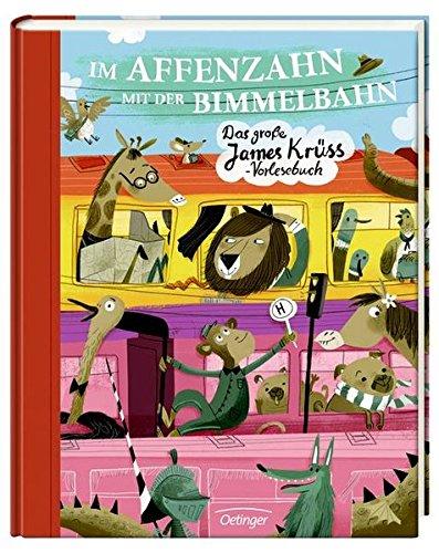 Im Affenzahn mit der Bimmelbahn: Das große James-Krüss-Vorlesebuch