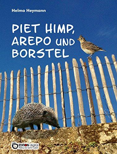 Piet Himp, Arepo und Borstel: Ein Windmühlenmärchen, ein Märchen über den Magnetismus und eine Tiergeschichte