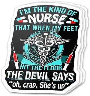 (3 pcs/Pack) I'm The Kind of Nurse The Devil Says Oh Crap, She's Up Funny Saying Vinyl Sticker for Cars, Trucks, Water Bottle, Fridge, Laptops