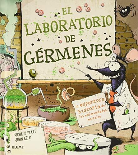 Laboratorio De Gérmenes: La espantosa historia de las enfermedades mortales