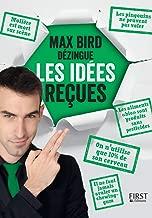 Livres Max Bird dézingue les idées reçues ePUB, MOBI, Kindle et PDF