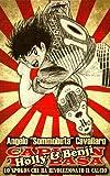 Holly e Benji - Lo spokon che ha rivoluzionato il Calcio: Come il manga Capitan Tsubasa ha insegnato al Giappone la cultura del pallone contribuendo alla ... molti campioni del mondo (Italian Edition)