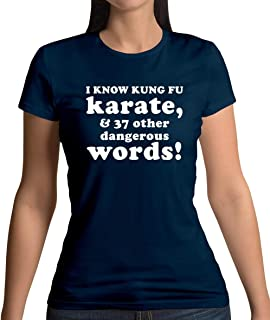 I Know Karate and 37 Other Dangerous Words - Womens T-Shirt - 13 Colours
