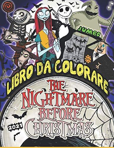 The Nightmare Before Christmas Libro Da Colorare: Nightmare Before Christmas 2021 Edizione Libro Da Colorare Con Divertenti Illustrazioni Non Ufficiali Dell'orrore