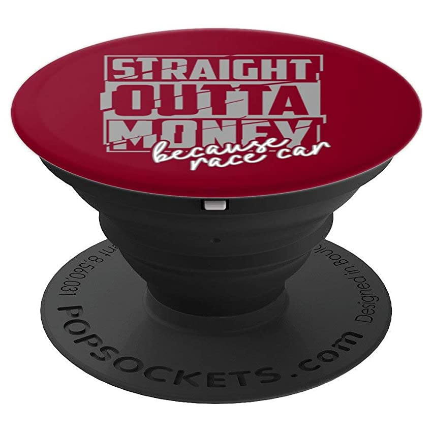 Cute Straight Outta Money Because Race Car Art Gift - PopSockets Grip and Stand for Phones and Tablets