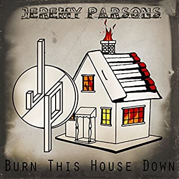 Burn This House Down - Single