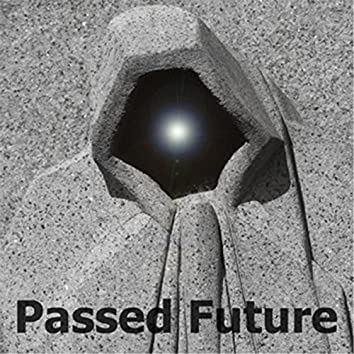 Passed Future