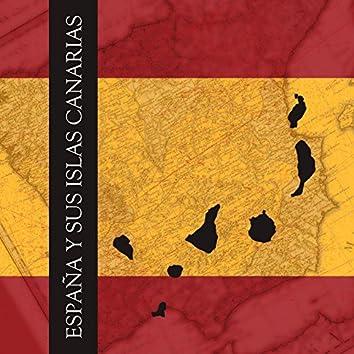 España y Sus Islas Canarias