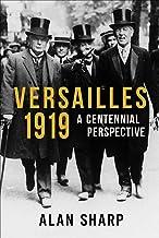 Versailles 1919: A Centennial Perspective