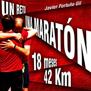 Un reto... Una maratón. 18 meses... 42 kilómetros [A challenge... a marathon. 18 months ... 42 kilometers] audiobook cover art