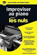 Improviser au piano pour les nuls (Poche pour les Nuls)