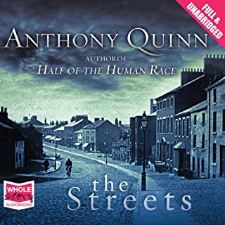 The Streets                   By:                                                                                                                                 Anthony Quinn                               Narrated by:                                                                                                                                 Ben Elliot                      Length: 11 hrs and 57 mins     21 ratings     Overall 4.0
