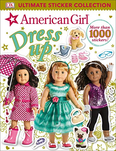Compare Textbook Prices for Ultimate Sticker Collection: American Girl Dress-Up Csm Stk Edition ISBN 9781465456908 by DK