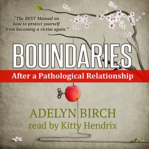 Boundaries After a Pathological Relationship                   Auteur(s):                                                                                                                                 Adelyn Birch                               Narrateur(s):                                                                                                                                 Kitty Hendrix                      Durée: 1 h et 15 min     12 évaluations     Au global 4,7