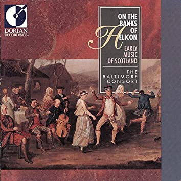 Chamber and Vocal Music (16Th-18Th Centuries, Scottish) - Cadeac, P. / Blackhall, A. / Lauder, J. (On the Banks of Helicon)