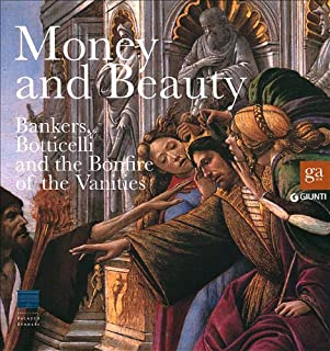 Money and Beauty: Bankers, Botticelli and the Bonfire of the Vanities