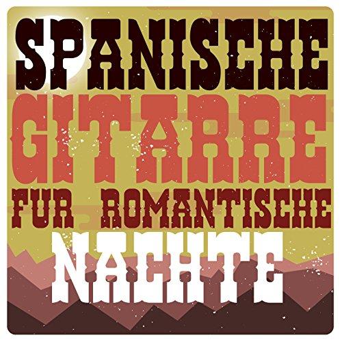 Spanische Gitarre Für Romantische Nächte
