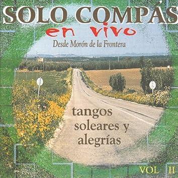 Solo Compas En Vivo Vol. 2 - Tangos, Soleares y Alegrías