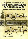 Historia del pensamiento en el mundo islámico, I: Desde los orígenes hasta el siglo XII en Oriente (El Libro Universitario - Manuales)