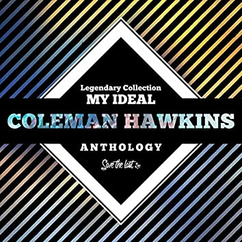 Legendary Collection: My Ideal (Coleman Hawkins Anthology)