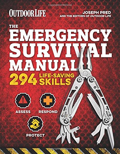 The Emergency Survival Manual (Outdoor Life): 294 Life-Saving Skills | Pandemic and Virus Preparation | Decontamination | Protection | Family Safety
