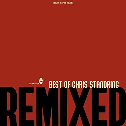 Chris Standring - Best Of Chris Standring - Remixed (2019) LEAK ALBUM