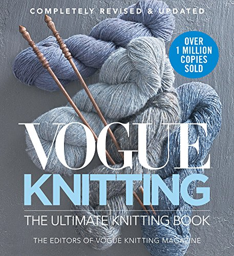 Vogue Knitting The Ultimate Knitting Book: Completely Revised by Editors Of Vogue Knitting
