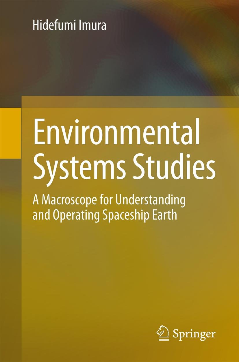 Environmental Systems Studies: A Macroscope for Understanding and Operating Spaceship Earth