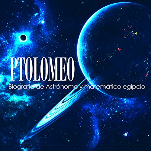 Ptolomeo: Biografía de astrónomo y matemático egipcio [Ptolemy: Biography of an Egyptian Astronomer and Mathematician] cover art