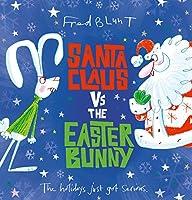 Santa Claus vs The Easter Bunny
