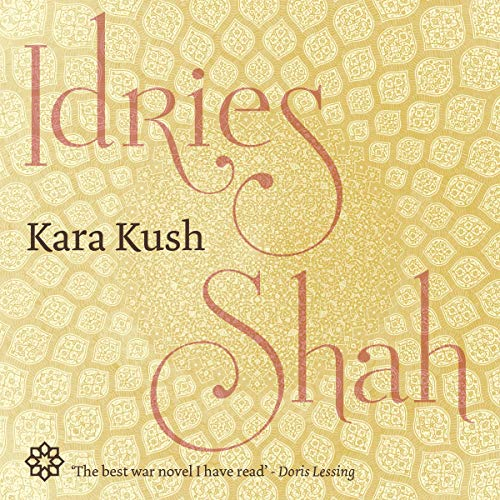 Kara Kush                   By:                                                                                                                                 Idries Shah                               Narrated by:                                                                                                                                 David Ault                      Length: 22 hrs and 23 mins     Not rated yet     Overall 0.0