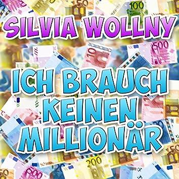 Ich brauch keinen Millionär
