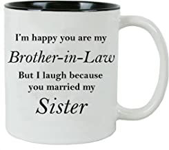 I'm Happy You are My Brother-in-Law but I Laugh Because You Married My Sister - Ceramic Mug (Black) with Gift Box