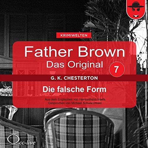 Die falsche Form (Father Brown - Das Original 7) Titelbild