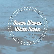 Ocean Waves & White Noise