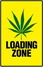 Warning Sign Weed Loading Zone Marijuana 420 Dope Ganja Mary Jane Wacky Tobacky Bud Cubicle Locker Mini Art Poster 8x12
