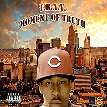T.R.A.Y. Moment of Truth (Deluxe Version)