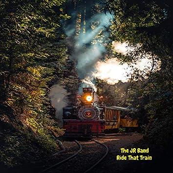 Ride That Train